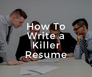 How to write a killer resume